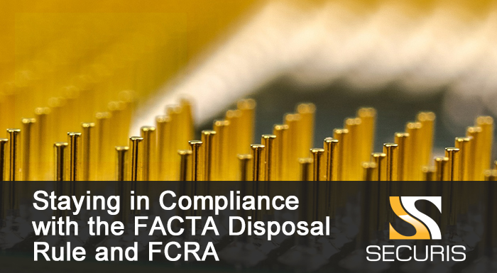 Staying in Compliance With the FACTA Disposal Rule and FCRA