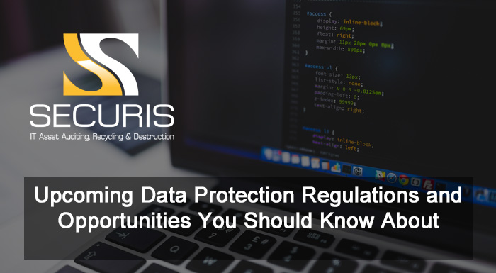Data Protection Regulations and Opportunities You Should Know About