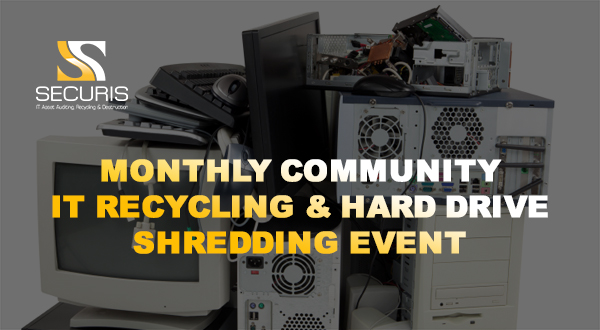 Monthly electronics recycling and hard drive shredding event